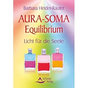 Aura-Soma Equilibrium - Licht für die Seele